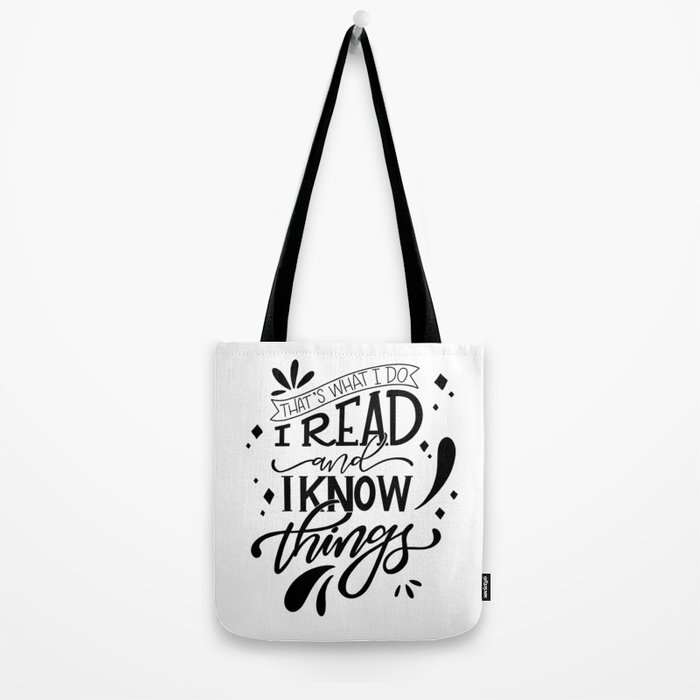 I Read and I Know Things - White Tote Bag