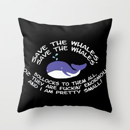 Save The Whales, Bollocks! Throw Pillow