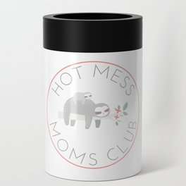 Hot Mess Moms Club - Sloth Can Cooler