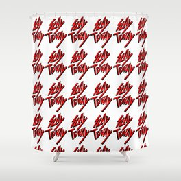 Slay Today (Red) Shower Curtain
