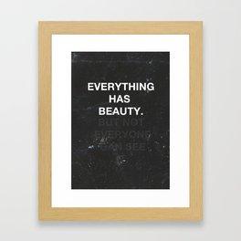 Everything Has Beauty  Framed Art Print