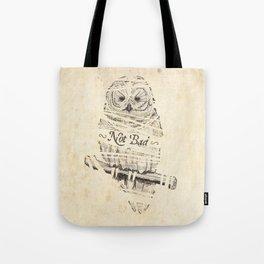 not bad Tote Bag