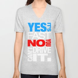 Yes it's fast No you can't drive it v1 HQvector Unisex V-Neck