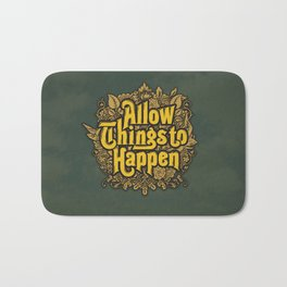 Allow Things to Happen Bath Mat