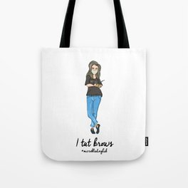 I tat brows Tote Bag