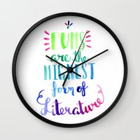 literature Wall Clocks featuring Puns Are the Highest Form of Literature by The Lady Derp