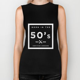 Born in the 50s. Certified Awesome Biker Tank
