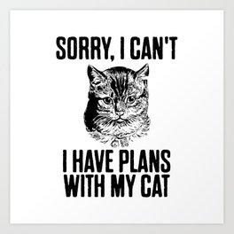I Have Plans With My Cat Art Print