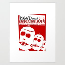 Killbots Demand Art Print