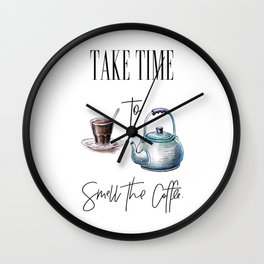 Take Time To Smell The Coffee Wall Clock