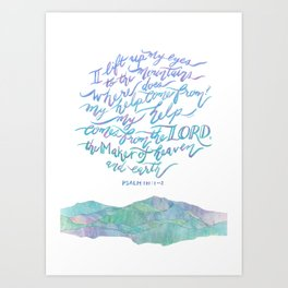 My Help Comes From The Lord - Psalm 121:1~2 Art Print