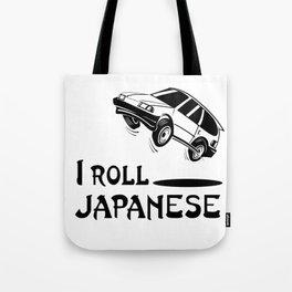 I ROLL JAPANESE Tote Bag