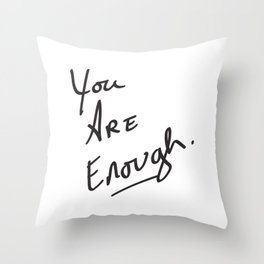 You are enough. Throw Pillow