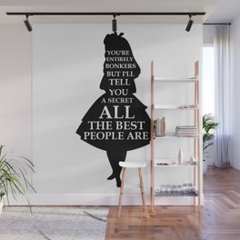 Alice In Wonderland Have I Gone Bonkers Quote - black and white Wall Mural
