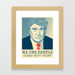 We the People Stand with Trump Framed Art Print