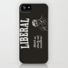 Liberal - Eat Ourselves iPhone Case