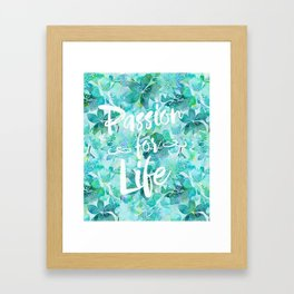 Passion for Life inspiration typography flower lettering Framed Art Print