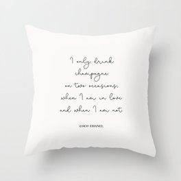 I only drink champagne quote Throw Pillow
