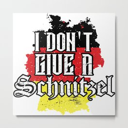 Dont Give A Schnitzel Oktoberfest Germany Flag Metal Print