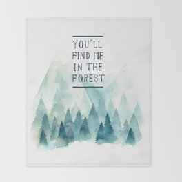 You´ll find me in the forest Throw Blanket