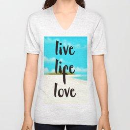 Live Life Love inspirational quote Unisex V-Neck