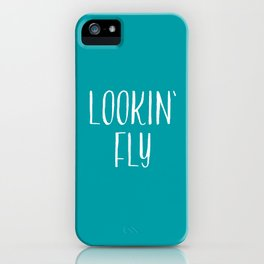 Lookin' Fly iPhone Case