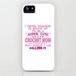 SUPER CUTE A CROCHET MOM iPhone Case