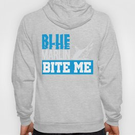 Blue Marlin Bite Me Funny Fisherman Gift Hoody