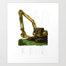 Excavator Tractor Toddler Boys Kids See you later Excavator T-Shirt Art Print