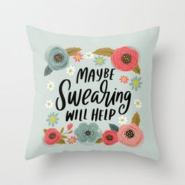 Pretty Not-So-Swe*ry: Maybe Swearing Will Help Throw Pillow