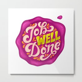 Job Well Done Stamp Metal Print
