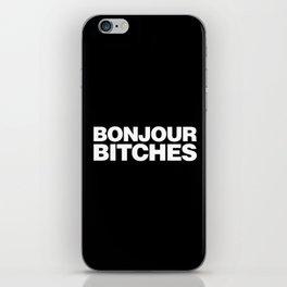 Bonjour Bitches iPhone Skin