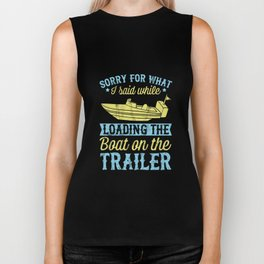 Funny Boating Tshirt Sorry What I Said Loading Boat Trailer Biker Tank