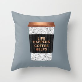 Life happens, coffee helps 2 Throw Pillow