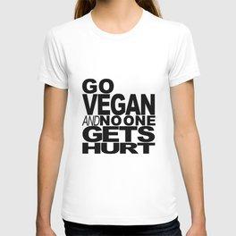 GO VEGAN AND NO ONE GETS HURT T-shirt