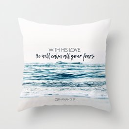 He Will Calm All Your Fears Throw Pillow