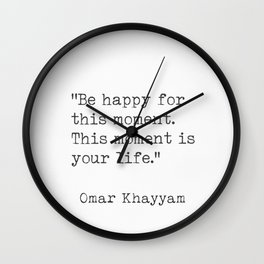 Omar Khayyam Happy quote Wall Clock