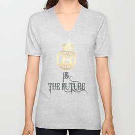 Bitcoin is The Future funny T-Shirt, Bitcoin Shirt, Blockchain Shirt, btc, hodl shirt Unisex V-Neck
