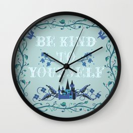 Be Kind To Yourself Fairytale Sign Wall Clock