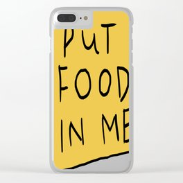 PuT FooD In ME Clear iPhone Case