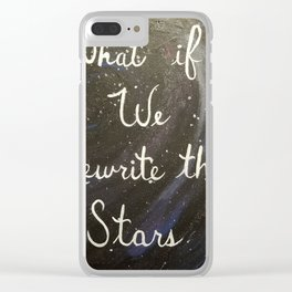 What if We Rewrite the Stars Clear iPhone Case
