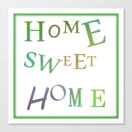 Home Sweet Home 2 Canvas Print