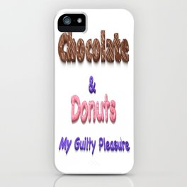 Chocolate & Donuts My Guilty Pleasure iPhone Case