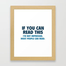 If You Can Read This Framed Art Print