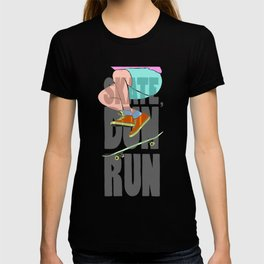 SKATE, DUN RUN. T-shirt