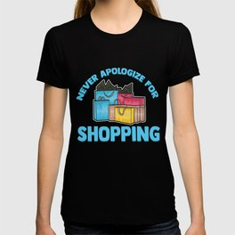 Funny Never Apologize For Shopping Cute Shopaholic T-shirt