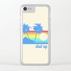 Shut Up Clear iPhone Case