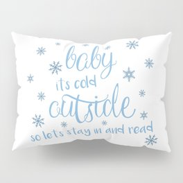 baby it's cold outside Pillow Sham