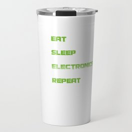 Eat Sleep Electronics Repeat Devices Transistor Digital Circuits Appliances Gift Travel Mug
