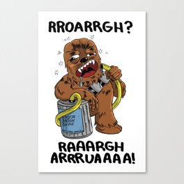 Drunk Chewbacca  Canvas Print